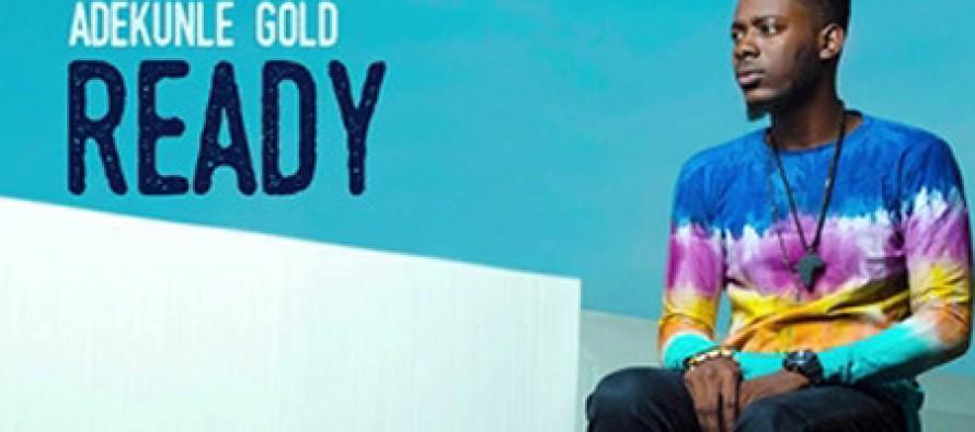 """Listen to Adekunle Gold new single """"Ready"""""""